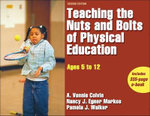 Teaching the Nuts and Bolts of Physical Education : Ages 5 to 12 [With CDROM] - A.Vonnie Colvin