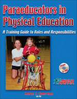 Paraeducators in Physical Education : A Training Guide to Roles and Responsibilities - Lauren J. Lieberman