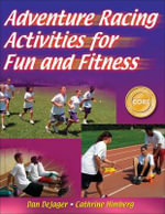 Adventure Racing Activities for Fun and Fitness - Dan DeJager