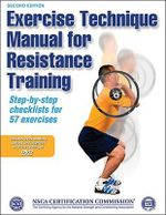 Exercise Technique Manual for Resistance Training : Step-by-step Checklists for 57 Exercises - National Strength & Conditioning Association (NSCA)