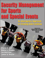 Security Management for Sports and Special Events : An Interagency Approach to Creating Safe Facilities - Stacey A. Hall
