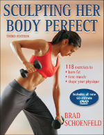 Sculpting Her Body Perfect - Brad Schoenfeld