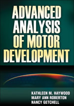 Advanced Analysis of Motor Development - Kathleen M Haywood