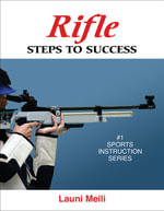 Rifle : Steps to Success - Launi Meili