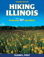 Hiking Illinois : Featuring 107 Day Hikes! - Susan L Post