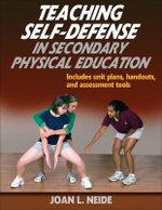 Teaching Self-defense in Secondary Physical Education - Joan Neide