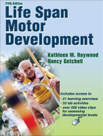 Life Span Motor Development : Steps to Success - Kathleen Haywood