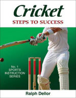 Cricket : Steps to Success S. - Ralph Dellor