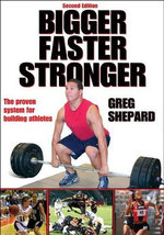 Bigger, Faster, Stronger : The Proven System for Building Athletes - Greg Shepard