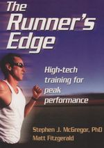 The Runner's Edge : High-tech Training for Peak Performance - Stephen McGregor