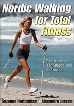 Nordic Walking for Total Fitness : Your Path to a Lean, Strong, and Fit Physique - Suzanne Nottingham