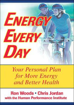 Energy Every Day : Your Personal Plan for More Energy and Better Health - Ron Woods