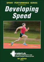 Developing Speed : Researchers and Coaches Put Theory into Practice - NSCA