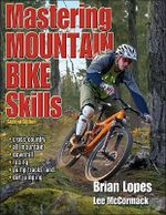 Mastering Mountain Bike Skills - Brian Lopes