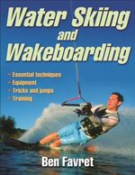 Water Skiing and Wakeboarding - Ben Favret