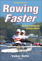 Rowing Faster : Serious Training for Serious Rowers