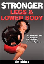 Stronger Legs & Lower Body - Tim Bishop