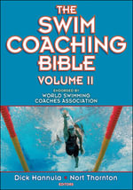 The Swim Coaching Bible : Volume 2 - Dick Hannula