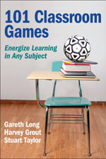 101 Classroom Games : Energize Learning in Any Subject - Gareth Long