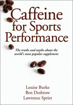 Caffeine for Sports Performance - Louise Burke