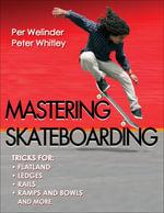 Mastering Skateboarding - Per Welinder