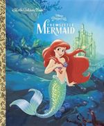 The Little Mermaid (Disney Princess) : Little Golden Books (Random House) - Random House Disney