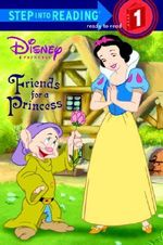 Friends for a Princess (Disney Princess) : Step into Reading Books Series : Step 1 - Melissa Lagonegro