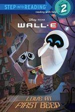 Love at First Beep (WALL E) : Step into Reading Books Series : Step 2 - Random House Disney