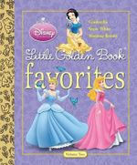 Little Golden Book Favorites, Volume 2 : Cinderella, Snow White, Sleeping Beauty - Michael Teitelbaum