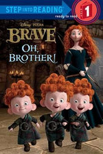 Disney/Pixar Brave : Oh, Brother! : Step into Reading Level 1 Series - Disney