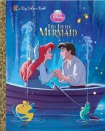The Little Mermaid : Disney Princess (Golden Books) - Disney Storybook Artists