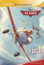 Fast! : Disney Planes - Caroline La Velle Egan