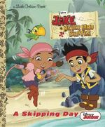 A Skipping Day  : Jake and the Neverland Pirates - Andrea Posner-Sanchez