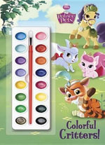 Colorful Critters! : Palace Pets) - Disney Storybook Art Team