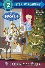 The Christmas Party (Disney Frozen) : Step Into Reading - Andrea Posner-Sanchez