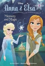 Anna & Elsa #2 : Memory and Magic (Disney Frozen) - Erica David