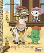 Toby the Cowsitter (Disney Junior : Sheriff Callie's Wild West) - Andrea Posner-Sanchez