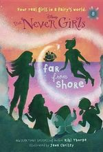 Never Girls #8 : Far from Shore (Disney: The Never Girls) - Kiki Thorpe