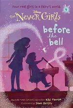 Never Girls #9 : Before the Bell (Disney: The Never Girls) - Kiki Thorpe