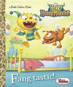 Fang-Tastic! (Disney Junior : Henry Hugglemonster) - Andrea Posner-Sanchez