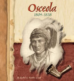 Osceola, 1804-1838 : American Indian Biographies - Rachel A Koestler-Grack