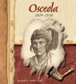 Osceola, 1804-1838 - Rachel A Koestler-Grack