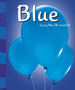 Blue : A+ Books: Colors - Sarah L Schuette