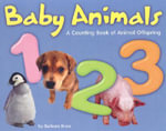 Baby Animals 1, 2, 3 : A Counting Book of Animal Offspring - Barbara Knox
