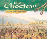 The Choctaw : Stickball Players of the South - Rachel A Koestler-Grack
