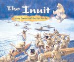 The Inuit : Ivory Carvers of the Far North - Rachel A. Koestler-Grack