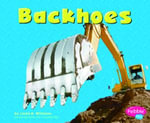 Backhoes : Pebble Plus: Mighty Machines - Linda Williams