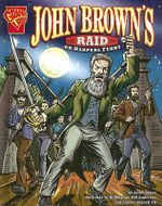 John Brown's Raid on Harpers Ferry : Classics Volume 5 - Jason Glaser