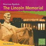 The Lincoln Memorial - Terri DeGezelle