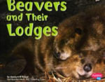 Beavers and Their Lodges : Animal Homes - M. Rustad